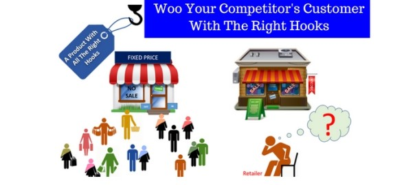 Woo Your Competitor's Customer With The Right Hooks