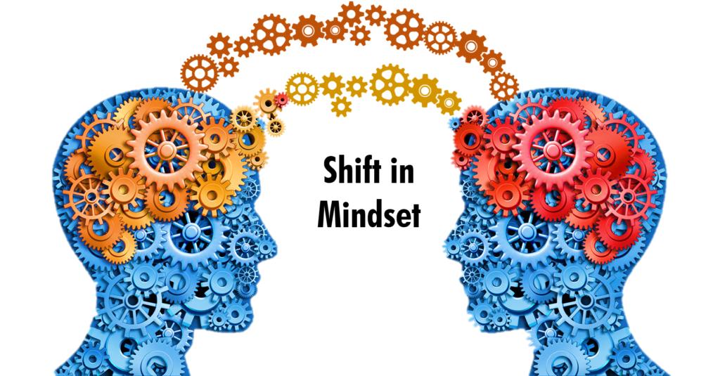 Shift in mindset